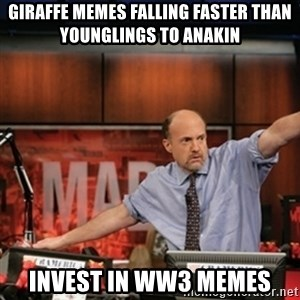 Jim Kramer Mad Money Karma - Giraffe memes falling Faster thaN Younglings to anaKin Invest in ww3 memes