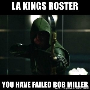 YOU HAVE FAILED THIS CITY - La Kings Roster You Have Failed Bob Miller