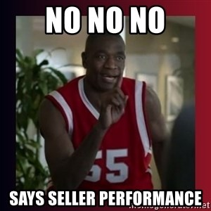 Dikembe Mutombo - NO NO NO SAYS SELLER PERFORMANCE