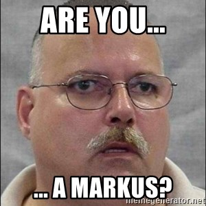 Are You A Wizard - Are you... ... a markus?