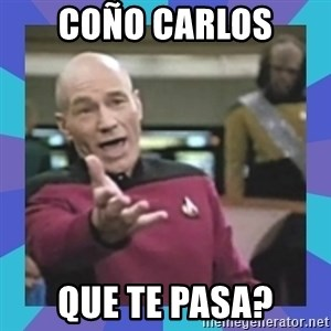 what  the fuck is this shit? - Coño carlos Que te pasa?