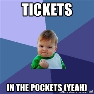 Success Kid - tickets in the pockets (yeah)