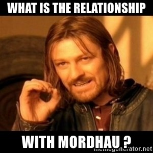 Does not simply walk into mordor Boromir  - What is the relationship with Mordhau ?