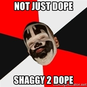 Insane Clown Posse - Not just dope Shaggy 2 dope