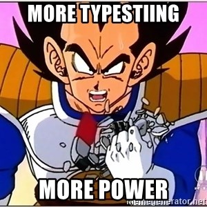 Over 9000 - MORE typestiing MORE POwer