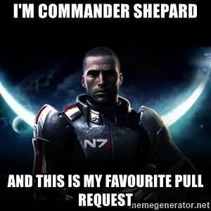 Mass Effect - I'm commander shepard and this is my favourite pull request