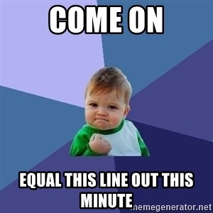 Success Kid - Come On Equal this line out this mInute