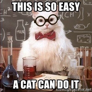 Science Cat - this is so easy  a cat can do it