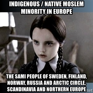 Vandinha Depressao - Indigenous / Native Moslem Minority in Europe The Sami People of Sweden, Finland, Norway, Russia and Arctic Circle, Scandinavia and Northern Europe