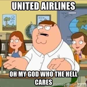 omg who the hell cares? - United airlines oh my god who the hell cares