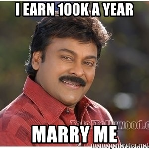 Typical Indian guy - I earn 100k a year Marry me