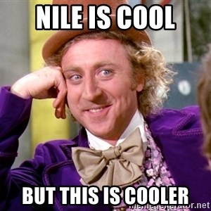 Willy Wonka - nile is cool but this is cooler