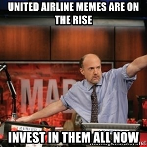 Jim Kramer Mad Money Karma - United airline Memes are on the rise Invest in them all now