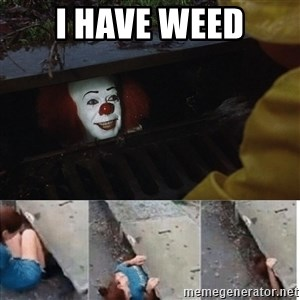 Pennywise in sewer - I have weed