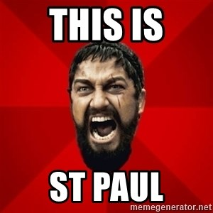 THIS IS SPARTAAA!!11!1 - This is St paul