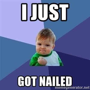 Success Kid - i just  got nailed