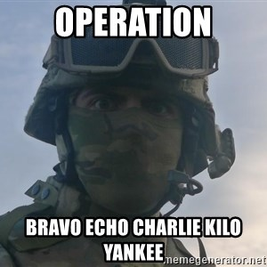 Aghast Soldier Guy - Operation Bravo echo charlie kilo yankee