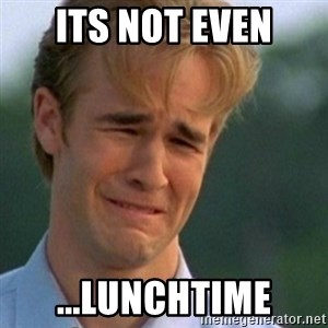 Crying Dawson - its not even ...lunchtime