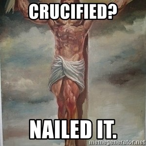 Muscles Jesus - crucified? nailed it.
