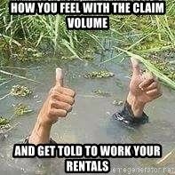 nais gan - HOW YOU FEEL WITH THE CLAIM VOLUME AND GET TOLD TO WORK YOUR RENTALS