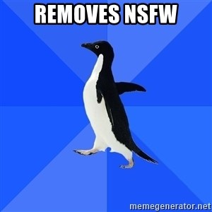 Socially Awkward Penguin - REMOVES NSFW