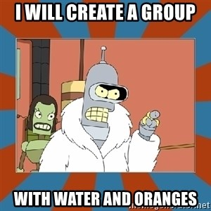 Blackjack and hookers bender - I will create a group with water and oranges