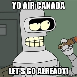 Typical Bender - Yo air canada Let's go alreadY!