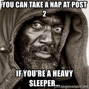 You Gonna Get Raped - You can take a nap at post 2 If you're a heavy sleeper...