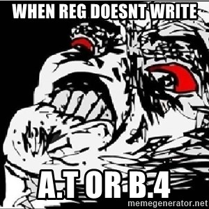Omg Rage Face - When reg doesnt write  A.T or b.4