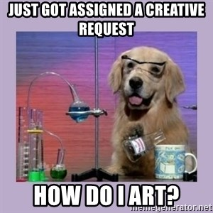 Dog Scientist - just got assigned a creative request how do i art?