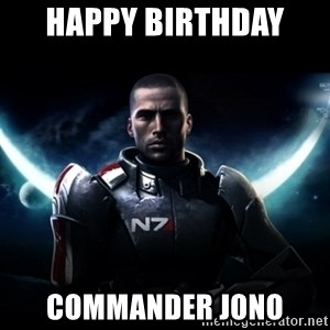 Mass Effect - Happy birthday  Commander jono