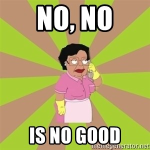Consuela Family Guy - No, no is no good