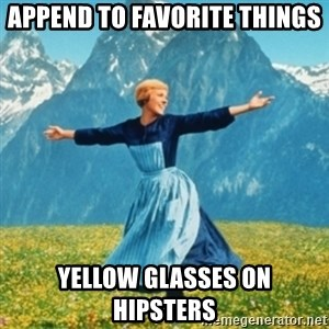 Sound Of Music Lady - Append To Favorite things Yellow Glasses On Hipsters