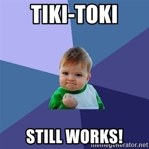 Success Kid - Tiki-Toki Still Works!