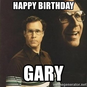 will ferrell - Happy birthDay Gary