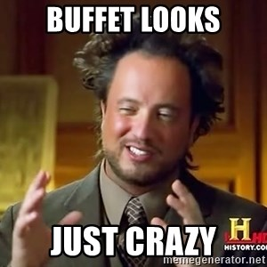 Ancient Aliens - buffet looks just crazy