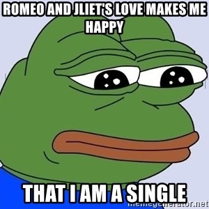 Sad Frog Color - romeo and jliet's love makes me happy that i am a single