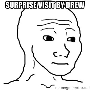 That Feel Guy - SURPRISE VISIT BY DREW