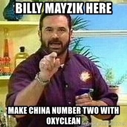 Badass Billy Mays - Billy Mayzik Here Make China number two with oxyclean