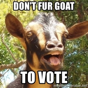 Illogical Goat - DON't fur goat to vote