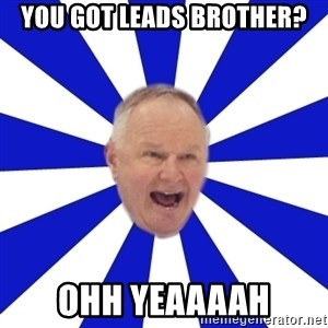 Crafty Randy - you got leads brother? ohh yeaaaah
