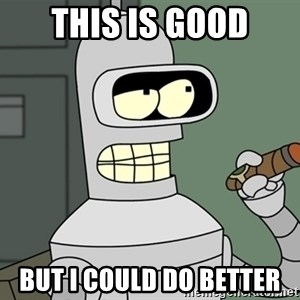 Bender - This Is Good But I Could Do Better