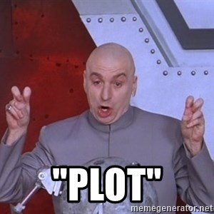 "Dr. Evil Air Quotes -  ""plot"""