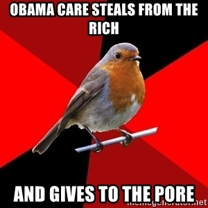 Retail Robin - obama care steals from the rich and gives to the pore