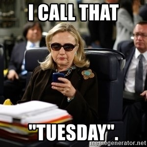 "Texts from Hillary - I call That ""Tuesday""."
