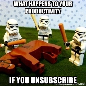 Beating a Dead Horse stormtrooper - what happens to your productivity if you unsubscribe
