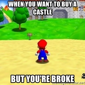 Mario looking at castle - When you want to buy a castle But you're broke