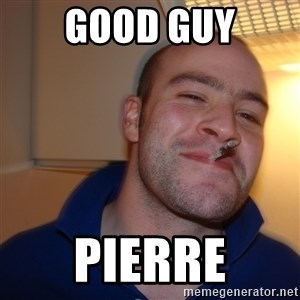Good Guy Greg - GOOD GUY PIERRE