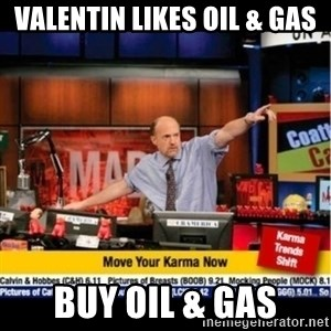 Mad Karma With Jim Cramer - Valentin likes oil & gas Buy oil & gas