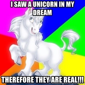 Gayy Unicorn - I saw a unicorn in my dream Therefore they are real!!!